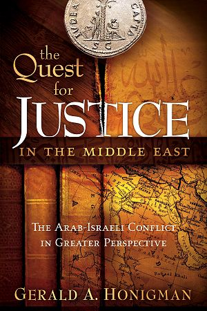 """The Quest For Justice In The Middle East...The Arab-Israeli Conflict In Greater Perspective"""